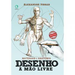 Desenho à mão livre Vol.1: Materiais e Anatomia - Alexandre Jubran