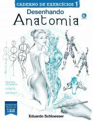 Desenhando anatomia - Caderno de exercícios - Eduardo Schloesser