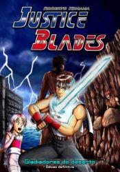 Justice Blades: Gladiadores do Deserto - Edição Definitiva
