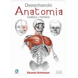 Desenhando Anatomia Cabeça e Tronco- Eduardo Schloesser