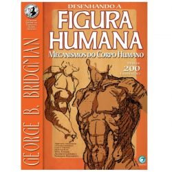 Desenhando a Figura Humana – Mecanismos do Corpo Humano - George B. Bridgman