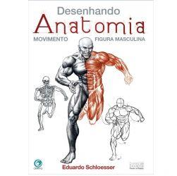 Desenhando Anatomia - Movimento Figura Masculina - Eduardo Schloesser
