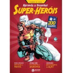 Aprenda a Desenhar - Super-Heróis - Franco de Rosa